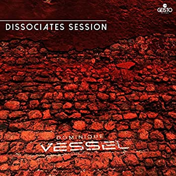 Dissociates Session