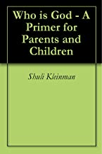 Who is God - A Primer for Parents and Children