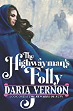 The Highwayman's Folly: Book One of The Rewards of Ruin