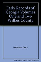 Early Records of Georgia Volumes One and Two Wilkes County