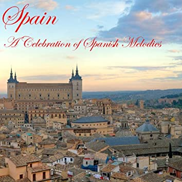 Spain: A Celebration of Spanish Melodies