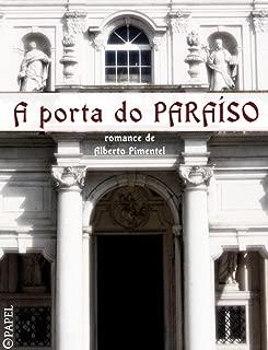 A porta do Paraíso - crónica do reinado de D. Pedro V (romance) (Portuguese Edition)