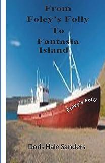 From Foley's Folly to Fantasia's Island