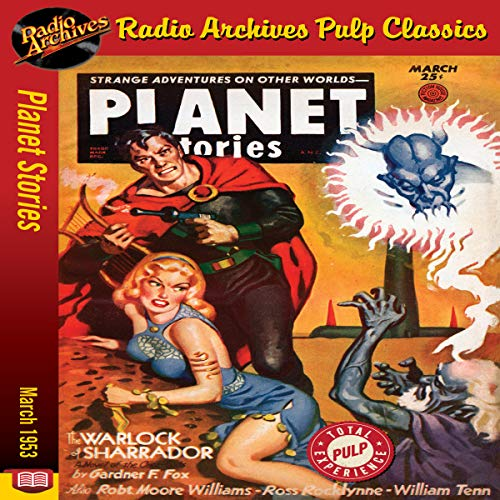 Planet Stories - March 1953 Audiobook By William Tenn,                                                                                        Radio Archives,                                                                                        Gardner F. Fox,                                                                                        Robt. Moore Williams,                                                                                        Ross Rocklynne cover art