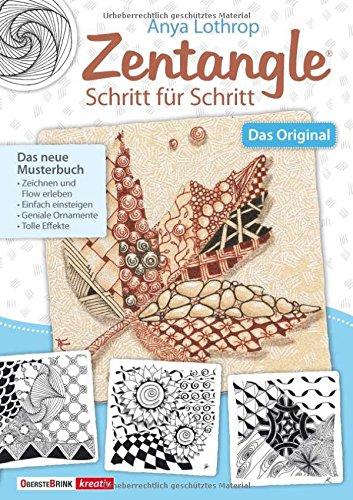 Zentangle® Schritt für Schritt: Das neue Musterbuch: Das neue Musterbuch - Zeichnen und Flow erleben - Einfach einsteigen - Geniale Ornamente - Tolle Effekte