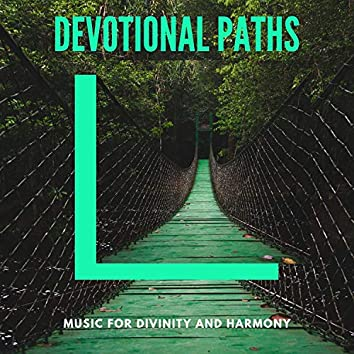 Devotional Paths - Music For Divinity And Harmony