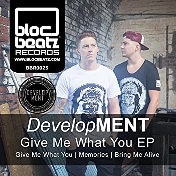 Give Me What You EP