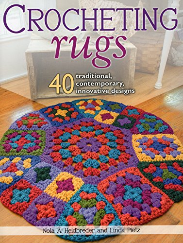 Compare Textbook Prices for Crocheting Rugs: 40 Traditional, Contemporary, Innovative Designs Illustrated Edition ISBN 0011557014655 by Heidbreder, Nola A.,Pietz, Linda