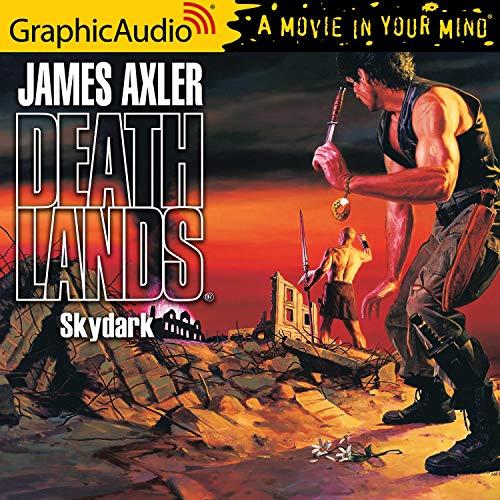 Skydark [Dramatized Adaptation] Audiobook By James Axler cover art