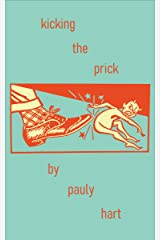 Kick the Prick (Poems that saved my mind Book 6) Kindle Edition