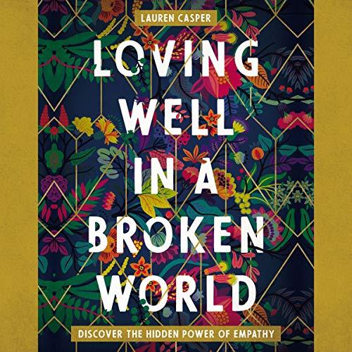 Loving Well in a Broken World audiobook cover art