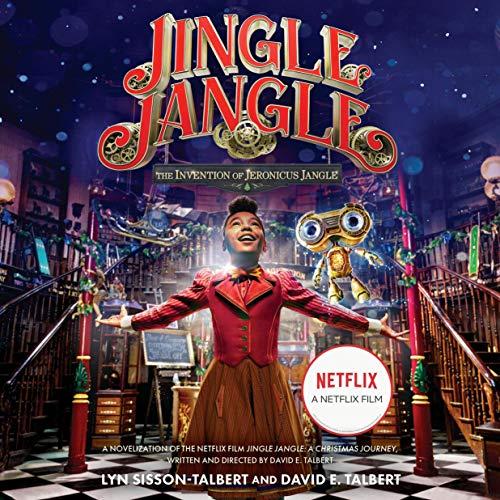 Jingle Jangle: The Invention of Jeronicus Jangle Audiobook By Lyn Sisson-Talbert, David E. Talbert cover art