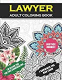 Lawyer Adult Coloring Book: Funny Lawyer Gift For Men and Women (Law Gift)| Student Graduation,...