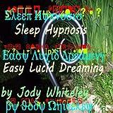 Sleep Hypnosis Easy Lucid Dreaming