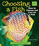 Choosing a Fish: How to Choose and Care for a Fish...