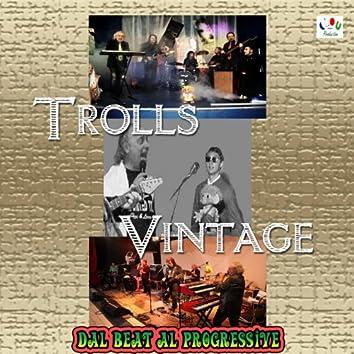 Trolls Vintage (Dal beat al progressive)