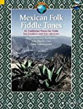 Mexican Folk Fiddle Tunes: 42 Traditional Pieces for Violin