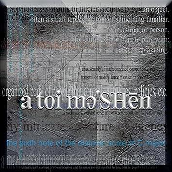 a toi mǝ'SHēn