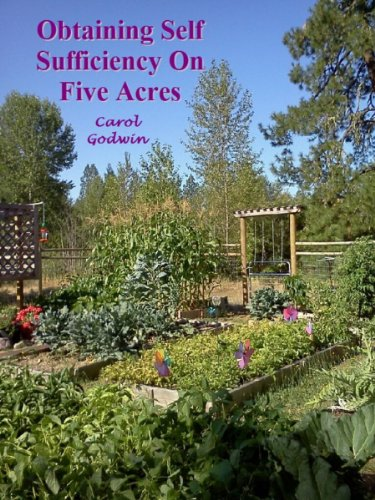Obtaining Self-Sufficiency on Five Acres [Article] by [Carol Godwin]