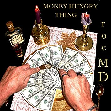 Money Hungry Thing