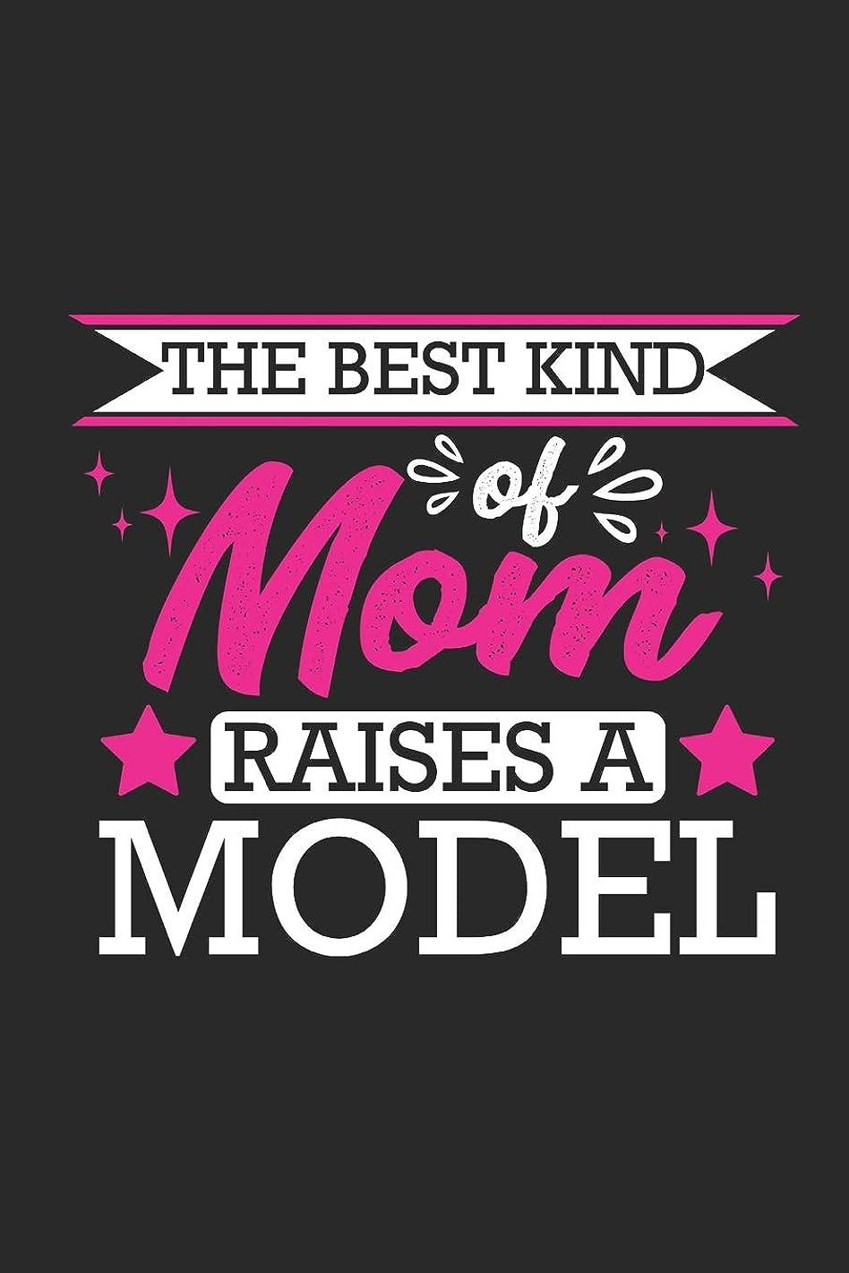 悪化する複雑商人The Best Kind Of Mom Raises A Model: Small 6x9 Notebook, Journal or Planner, 110 lined Pages, Christmas, Birthday or Anniversary Gift Idea