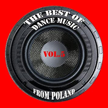 The best of dance music from Poland vol. 5