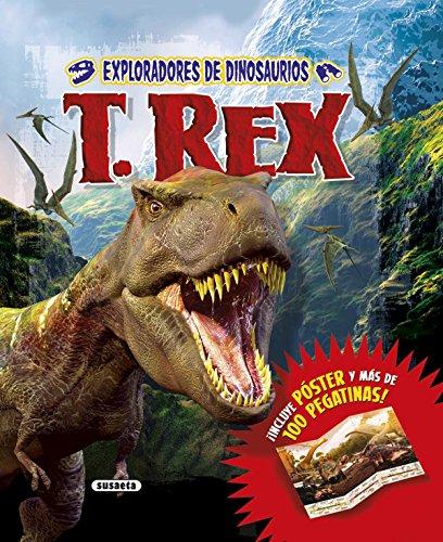 Exploradores de dinosaurios. T. Rex (Explora y descubre)