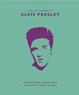 The Little Book of Elvis Presley: Inspirational quotes from the King of Rock 'n' Roll Croft, Malcolm
