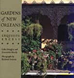 Gardens of New Orleans: Exquisite Excess