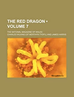 The Red Dragon (Volume 7); The National Magazine of Wales