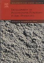 Development of Pedotransfer Functions in Soil Hydrology (ISSN Book 30)