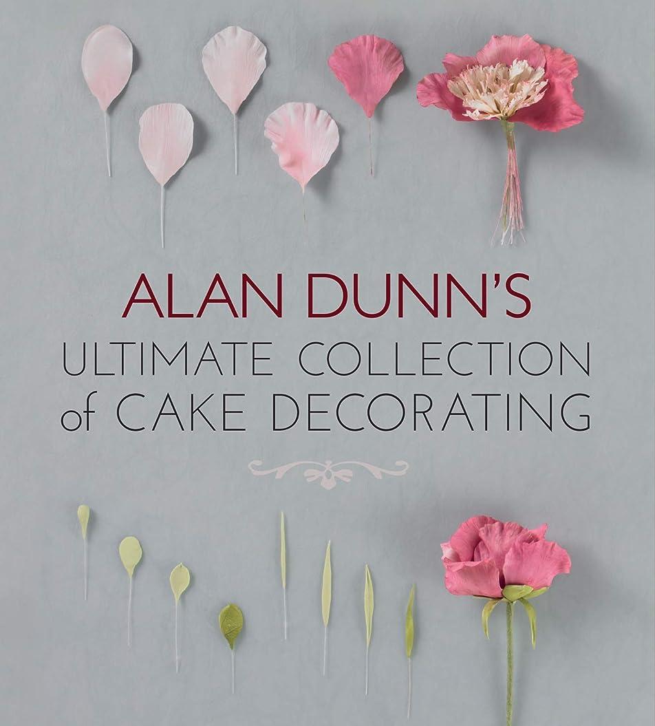 篭冷凍庫トークAlan Dunn's Ultimate Collection of Cake Decorating (English Edition)