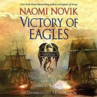 Victory of Eagles     Temeraire, Book 5              De :                                                                                                                                 Naomi Novik                               Lu par :                                                                                                                                 Simon Vance                      Durée : 10 h et 27 min     1 notation     Global 4,0