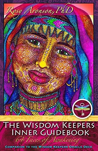 The Wisdom Keepers Inner Guidebook: 64 Faces of Awakening