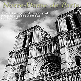 Notre-Dame de Paris: The History and Legacy of France's Most Famous Cathedral                   De :                                                                                                                                 Charles River Editors                               Lu par :                                                                                                                                 Bill Hare                      Durée : 1 h et 18 min     Pas de notations     Global 0,0