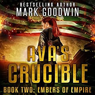 Embers of Empire     Ava's Crucible, Book 2              By:                                                                                                                                 Mark Goodwin                               Narrated by:                                                                                                                                 Stacey Glemboski                      Length: 6 hrs and 30 mins     401 ratings     Overall 4.8