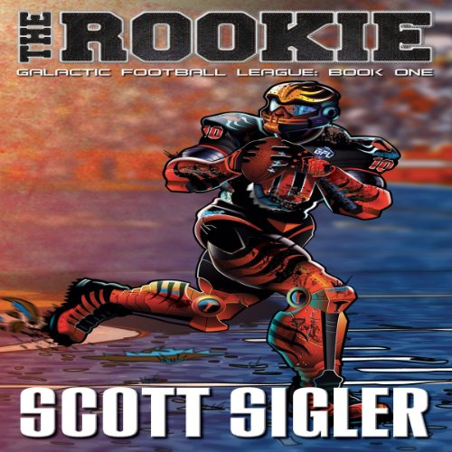 The Rookie: Book 1     Galactic Football League              By:                                                                                                                                 Scott Sigler                               Narrated by:                                                                                                                                 Scott Sigler                      Length: 14 hrs and 7 mins     33 ratings     Overall 4.5
