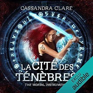 La cité des ténèbres     The Mortal Instruments 1              Auteur(s):                                                                                                                                 Cassandra Clare                               Narrateur(s):                                                                                                                                 Bénédicte Charton                      Durée: 13 h et 15 min     6 évaluations     Au global 4,7
