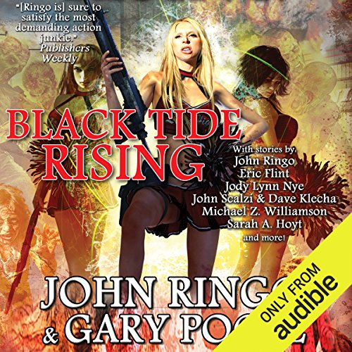 Black Tide Rising                   By:                                                                                                                                 John Ringo,                                                                                        Eric Flint,                                                                                        John Scalzi,                   and others                          Narrated by:                                                                                                                                 Tristan Morris,                                                                                        Tanya Eby                      Length: 11 hrs and 14 mins     465 ratings     Overall 4.3