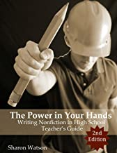 The Power in Your Hands: Writing Nonfiction in High School, 2nd Edition: Teacher's Guide
