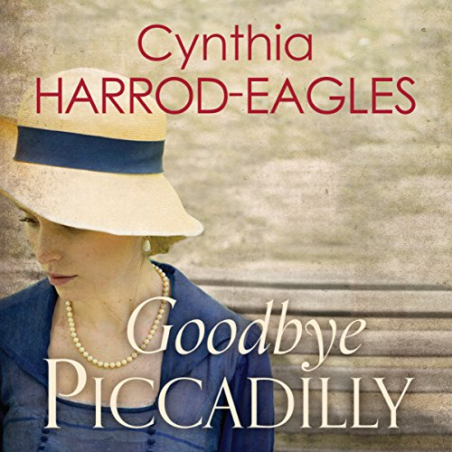 Goodbye Piccadilly audiobook cover art