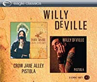 Crow Jane Alley & Pistola [2CD] by Willy Deville (2013-05-03)