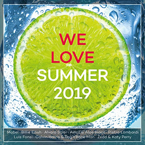 We Love Summer 2019 [Explicit]