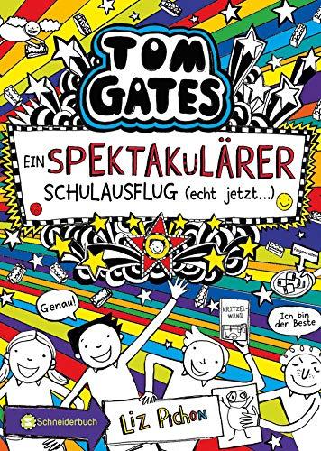 Tom Gates, Band 17: Ein spektakulärer Schulausflug - echt jetzt! (Tom Gates / Comic Roman)