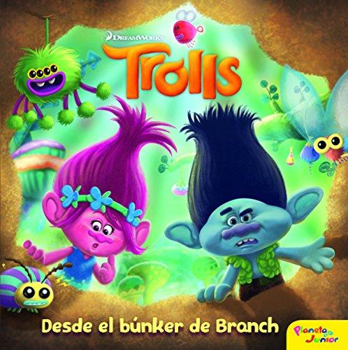 Trolls. Desde el búnker de Branch: Cuento (Dreamworks....