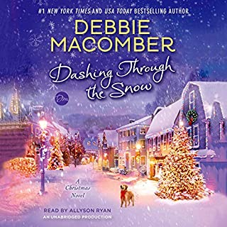 Dashing Through the Snow     A Christmas Novel              By:                                                                                                                                 Debbie Macomber                               Narrated by:                                                                                                                                 Allyson Ryan                      Length: 4 hrs and 31 mins     370 ratings     Overall 4.2