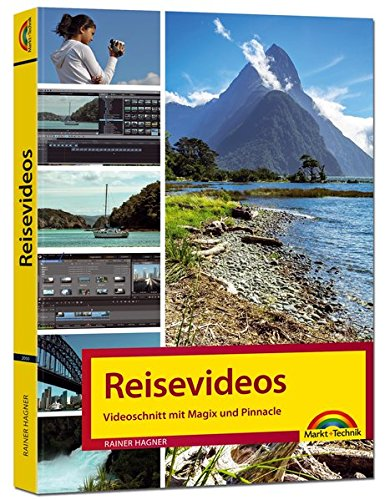 Reisevideos und Videoschnitt mit Magix und Pinnacle Studio