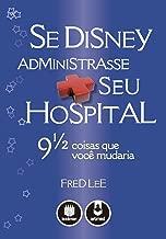Se Disney Administrasse Seu Hospital. 9 1/2 Coisas que Você Mudaria (Em Portuguese do Brasil)
