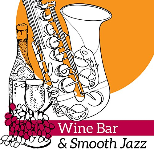 Wine Bar & Smooth Jazz: The Best Music for Wine Night Festival, Background Song for Evening and Midnight, Good Mood Jazz, Piano Bar Music
