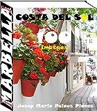 Costa del Sol: Marbella (100 imatges) (Catalan Edition)